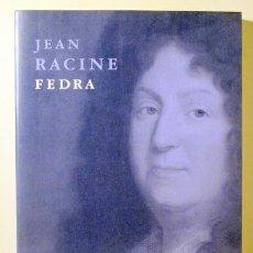 Libros de segunda mano: RACINE, JEAN - TR. MODEST PRATS - FEDRA - BARCELONA 1999 - EDICIÓ BILINGÜE. Lote 222671310