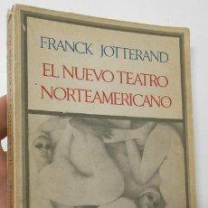 Libros de segunda mano: EL NUEVO TEATRO NORTEAMERICANO - FRANCK JOTTERAND. Lote 222676943