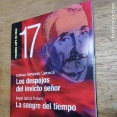 Libros de segunda mano: LORENZO FERNÁNDEZ: LOS DESPOJOS DEL INVICTO SEÑOR / LA SANGRE DEL TIEMPO. Lote 222680230