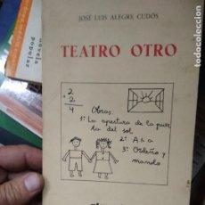 Libros de segunda mano: TEATRO OTRO, JOSÉ ALEGRE CUDÓS. L.22136. Lote 222686015
