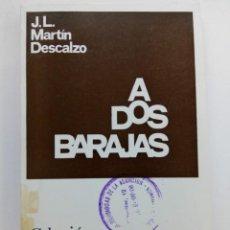 Libros de segunda mano: A DOS BARAJAS - J. L. MARTÍN DESCALZO - COLECCIÓN TEATRO 736. Lote 222690156