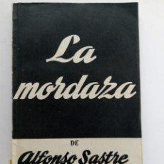 Libros de segunda mano: LA MORDAZA - ALFONSO SASTRE - COLECCIÓN TEATRO Nº 126. Lote 222690367