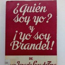 Libros de segunda mano: ¿QUIÉN SOY YO? ¡YO SOY BRANDEL! - JUAN IGNACIO LUCA DE TENA - COLECCIÓN TEATRO Nº 60. Lote 222690687