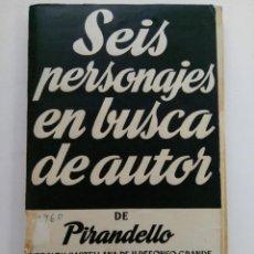 Libros de segunda mano: SEIS PERSONAJES EN BUSCA DE AUTOR - PIRANDELLO - COLECCIÓN TEATRO Nº 130. Lote 222690902