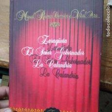 Libros de segunda mano: ZARAGÜETA, EL SEÑOR GOBERNADOR, LA CALANDRIA, MIGUEL RAMOS CARRIÓN Y VITAL AZA. L.22189. Lote 222695807