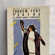 Libros de segunda mano: JUGUEM FENT TEATRE. JOSEP TORRAS I PORTI. Lote 222680626