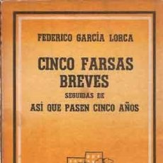 Libros de segunda mano: GARCÍA LORCA, F. - CINCO FARSAS BREVES SEGUIDAS DE ASÍ PASEN CINCO AÑOS - 1º ED. EN CONTEMPORÁNEA. Lote 222788342
