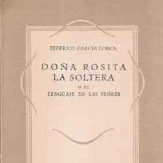 Libros de segunda mano: GARCÍA LORCA, FEDERICO - DOÑA ROSITA LA SOLTERA O EL LENGUAJE DE LAS FLORES - 1º EDICIÓN INDEPENDIEN. Lote 222788816