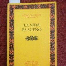 Libros de segunda mano: LA VIDA ES SUEÑO. PEDRO CALDERÓN DE LA BARCA. CASTALIA. ED. JOSÉ M. RUANO DE LA HAZA. MADRID, 2000.. Lote 222789157