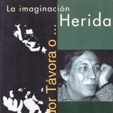 Libros de segunda mano: SALVADOR TAVORA O… LA IMAGINACION HERIDA - C. TAVORA/ FCA. MURILLO/ EVARISTO R. - A-TEA-589. Lote 222812188