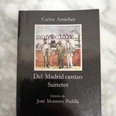 Libros de segunda mano: DEL MADRID CASTIZO. SAINETES. CARLOS ARNICHES.. Lote 222831457