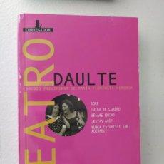 Libros de segunda mano: JAVIER DAULTE . TEATRO, TOMO 2. Lote 222839282