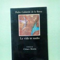Libros de segunda mano: LMV - LA VIDA ES SUEÑO. PEDRO CALDERÓN DE LA BARCA - LETRAS HISPÁNICAS. Lote 222862876