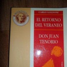 Libros de segunda mano: EL RETORNO DEL VERANEO, DON JUNA TENORIO, CARLO GOLDONI, ED. DIRECTORES ESCENA. Lote 222866585