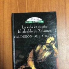 Libros de segunda mano: CALDERON DE LA BARCA LA VIDA ES SUEÑO Y EL ALCALDE DE ZALAMEA. Lote 222874367