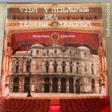 Libros de segunda mano: VIDA Y MILAGROS DEL TEATRO ARRIAGA (CAJ, 1), LIBRO. Lote 223225767