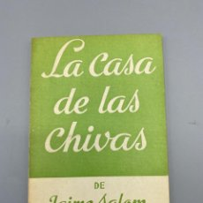 Libros de segunda mano: LA CASA DE LAS CHIVAS. JAIME SALOM. EDITORIAL ESCELICER. MADRID, 1969. PAGS:79. Lote 223605663