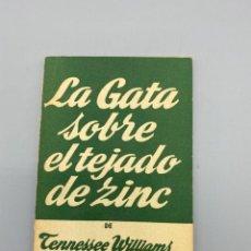 Libros de segunda mano: LA GATA SOBRE EL TEJADO DE ZINC. TENNESSEE WILLIAMS. EDICIONES ALFIL. AVILA, 1960. PAGS: 80. Lote 223606028
