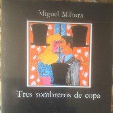 Libros de segunda mano: TRES SOMBREROS DE COPA. MIGUEL MIHURA. CATEDRA. LETRAS HISPÁNICAS 1992. Lote 224406246