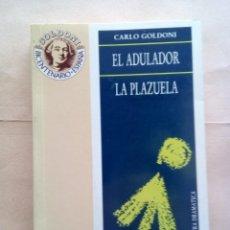 Libros de segunda mano: GOLDONI-EL ADULADOR-LA PLAZUELA.. Lote 27242345