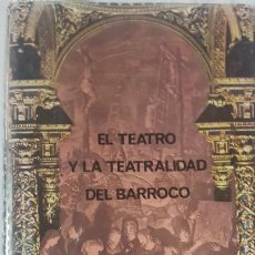 Libros de segunda mano: EL TEATRO Y LA TEATRALIDAD DEL BARROCO - EMILIO OROZCO DÍAZ - ED. PLANETA - AÑO 1969 (ILUST). Lote 224790781