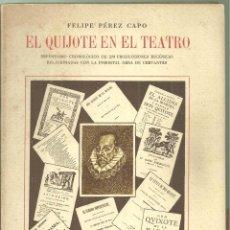 Libros de segunda mano: 4103.-CERVANTINA-EL QUIJOTE EN EL TEATRO-FELIPE PEREZ CAPO-BIBLIOGRAFIA-EDITORIAL MILLÀ 1947. Lote 225548230