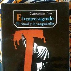 Libros de segunda mano: CHRISTOPHER INNES . EL TEATRO SAGRADO. EL RITUAL Y LA VANGUARDIA. Lote 226453191