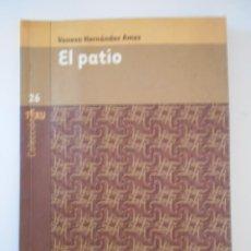 Libros de segunda mano: EL PATIO. VANESA HERNANDEZ AMEZ. COLECCION TEXU 26. PREMIO ASTURIAS JOVEN DE TEXTOS TEATRALES. RUSTI. Lote 226776855