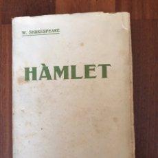 Libros de segunda mano: HAMLET. W. SHAKESPEARE. TRADUCCIO MORERA I GALICIA CATALÀ. Lote 227800075