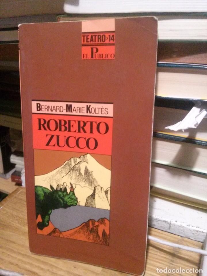 ROBERTO ZUCCO, BERNARD MARIE KOLTES, EL PUBLICO (Libros de Segunda Mano (posteriores a 1936) - Literatura - Teatro)