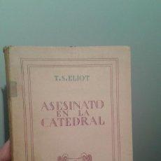 Libros de segunda mano: ASESINATO EN LA CATEDRAL. T.S.ELIOT, PREMIO NOBEL - 1949-1ª EDICION IMPRESO EN ESPAÑA-SELLO FALANGE. Lote 35347819