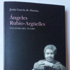 Libros de segunda mano: LIBRO. ÁNGELES RUBIO-ARGUELLES. UNA DAMA DEL TEATRO. DE JESÚS GARCÍA DE DUEÑAS. NUEVO.. Lote 228293555