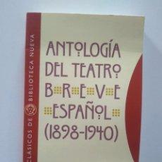 Libros de segunda mano: ANTOLOGÍA DEL TEATRO BREVE ESPAÑOL (1898-1940). EDICIÓN DE EDUARDO PÉREZ-RASILLA. Lote 229018615
