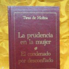 Libros de segunda mano: LA PRUDENCIA EN LA MUJER - EL CONDENADO POR DESCONFIADO TIRSO DE MOLINA. Lote 229077998