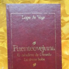 Libros de segunda mano: FUENTEOVEJUNA EL CABALLERO DE OLMEDO LA DAMA BOBA DE LOPE DE VEGA. Lote 229078465