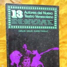Libros de segunda mano: 13 AUTORES DEL NUEVO TEATRO VENEZOLANO - SUAREZ RADILLO, CARLOS MIGUEL. Lote 229105293