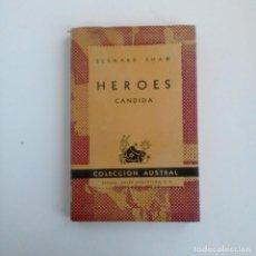 """Libros de segunda mano: """" HÉROES / CÁNDIDA """" DE BERNARD SHAW - COLECCIÓN AUSTRAL - 1947. Lote 230201490"""
