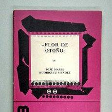 Libros de segunda mano: FLOR DE OTOÑO. UNA HISTORIA DEL BARRIO CHINO · JOSÉ MARÍA RODRÍGUEZ MÉNDEZ, 1978. Lote 230354515