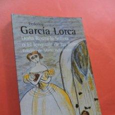 Libros de segunda mano: DOÑA ROSITA LA SOLTERA O EL LENGUAJE DE LAS FLORES. GARCÍA LORCA, FEDERICO. ED. MARIO HERNÁNDEZ. Lote 231459325