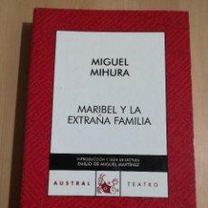 Libros de segunda mano: MARIBEL Y LA EXTRAÑA FAMILIA (MIGUEL MIHURA). Lote 232234855