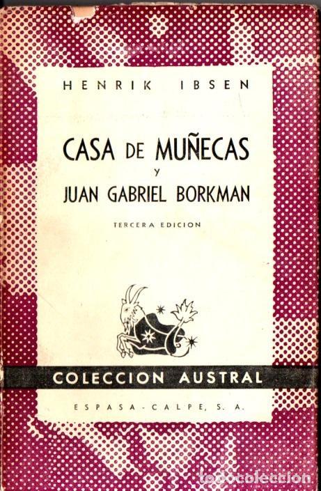 AUSTRAL 193 : IBSEN - CASA DE MUÑECAS / JUAN GABRIEL BORKMAN (1946) (Libros de Segunda Mano (posteriores a 1936) - Literatura - Teatro)