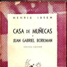 Libros de segunda mano: AUSTRAL 193 : IBSEN - CASA DE MUÑECAS / JUAN GABRIEL BORKMAN (1946). Lote 232337715