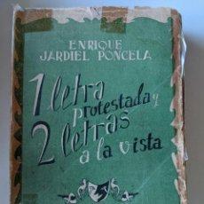 Libros de segunda mano: ENRIQUE JARDIEL PONCELA - 1 LETRA PROTESTADA Y 2 LETRAS A LA VISTA - 1943 BIBLIOTECA NUEVA. Lote 233244875