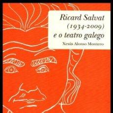 Libros de segunda mano: RICARD SALVAT (1934-2009) E O TEATRO GALEGO. PORTADA. LUIS SEOANE. XESUS ALONSO MONTERO.. Lote 233850535