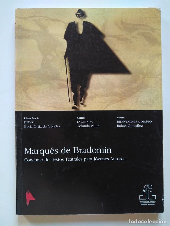 CONCURSO MARQUÉS DE BRADOMÍN 1995. BORJA ORTIZ DE GONDRA, YOLANDA PALLÍN, RAFAEL GONZÁLEZ (Libros de Segunda Mano (posteriores a 1936) - Literatura - Teatro)