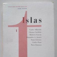 Libros de segunda mano: ISLAS. ESCRITURA DRAMÁTICA VALENCIANA. NEL DIAGO, CARLES ALBEROLA, CHEMA CARDEÑA, PACO ZARZOSO.... Lote 234631880