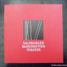 Libros de segunda mano: SALZBURGER MARIONETTEN THEATER 2005 MULTILINGÜE IMPECABLE TBE. Lote 235233935