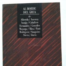 Libros de segunda mano: AL BORDE DEL ÁREA. TEATRO ESPAÑOL CONTEMPORÁNEO 7. Lote 235529900