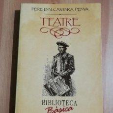 Libros de segunda mano: TEATRE (PERE D'ALCÀNTARA PENYA). Lote 235604840