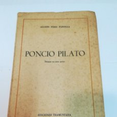 Libros de segunda mano: AGUSTIN PÉREZ PARDELLA PONCIO PILATO. DRAMA EN 3 ACTOS SA2426. Lote 235646850